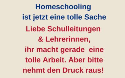 Homeschooling ist jetzt eine tolle Sache – aber bitte nehmt den Druck raus!