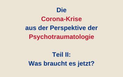Die Corona-Krise aus Perspektive der Psychotraumatologie – Teil II: Was braucht es jetzt?