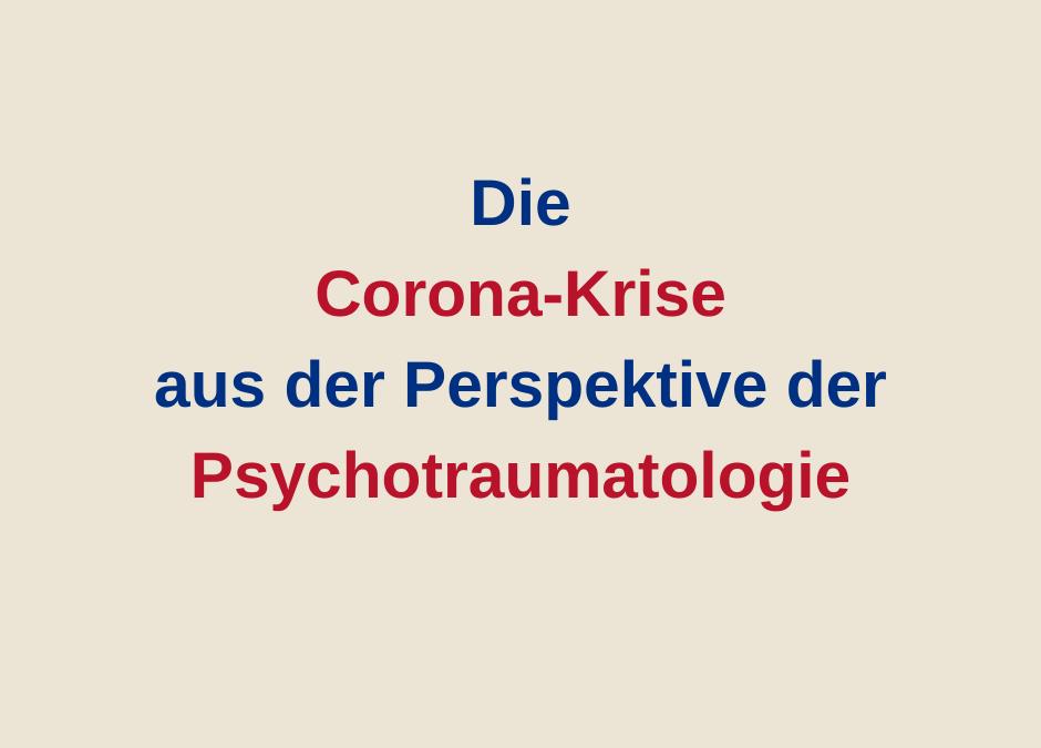 Die Corona-Krise aus psychotraumatologischer Perspektive
